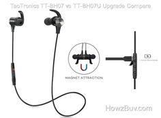 What is different in TaoTronics TT-BH07U i.e. Upgrade version ? Provision of a built-in magnetic backing clasp them together when you are not using them whi