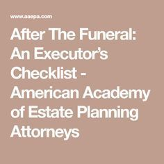 39 best funeral reception invitations pinterest reception after the funeral an executors checklist american academy of estate planning attorneys stopboris Choice Image