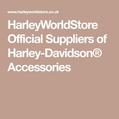 HarleyWorldStore Official Suppliers of Harley-Davidson® Accessories