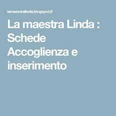 La maestra Linda : Schede Accoglienza e inserimento