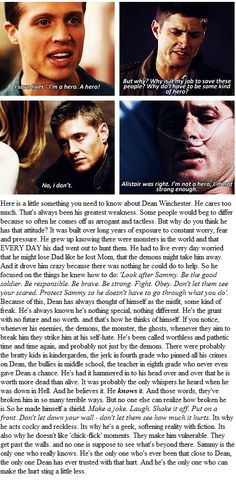 why must you hurt me like this? | But really though. This post is accurate. It makes me so sad that Dean doesn't know his self worth and I think that's also partly due to the fact that those who care about him have drilled it into his head (not intentionally of course!) - John who made Dean the soldier instead of the child and Sam who quite often turns his back on his brother because he has a (understandable) desire for a normal life.