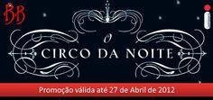 Promoção: O Circo da Noite - 2012