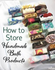 How to Store Handmade Bath Products