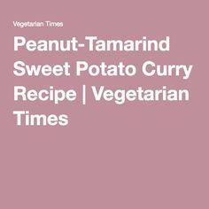 Peanut-Tamarind Sweet Potato Curry Recipe | Vegetarian Times