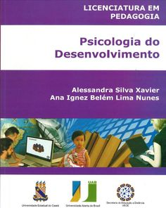 Psicologia do desenvolvimento / Alessandra Silva Xavier, Ana Ignez Belém Lima Nunes