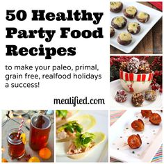 50 Healthy Party Food Recipes To Make Your Paleo Holidays A Success! - http://meatified.com