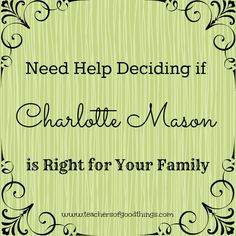 Neep Help Deciding if Charlotte Mason is Right for Your Family