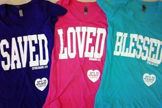 Saved Loved Blessed Christian T-shirts- this site ha lots of MODERN Christian clothing and accessories!