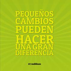 """""""Pequeños #Cambios pueden hacer una gran #Diferencia"""". @candidman #Frases #Motivacion"""
