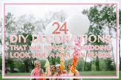 24 DIY Decorations That Will Make Any Wedding Look Like A Million Bucks