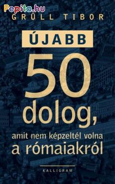 Grüll Tibor: Újabb 50 dolog, amit nem képzeltél volna a rómaiakról Pontius Pilatus, Products, Gadget