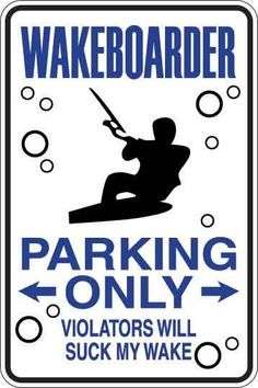 Wakeboarder Parking Only Sign Decal