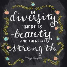 """""""In diversity there is beauty and there is strength"""" Maya Angelou - Chalk Illustration / Shauna Lynn Panczyszyn"""