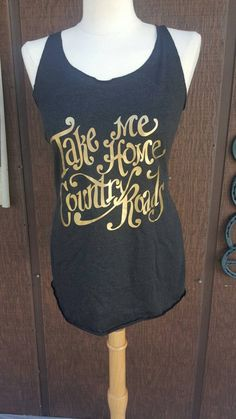 Hey, I found this really awesome Etsy listing at https://www.etsy.com/listing/513690007/country-roads-gold-foil-tank