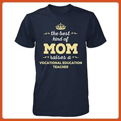 9e954bfb The Best Kind Of Mom Raises A Vocational Education Teacher - Unisex Tshirt  - Careers professions shirts (*Partner-Link)