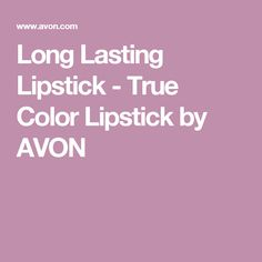 Long Lasting Lipstick - True Color Lipstick by AVON