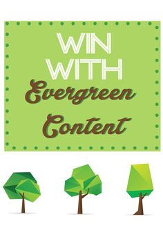 4 Practical Tips to Win With Evergreen Content