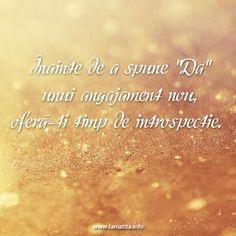 """Înainte de a spune """"Da"""" unui angajament nou, oferă-ţi timp de introspecţie... http://taniatita.info/newsletter - Tania Tita"""