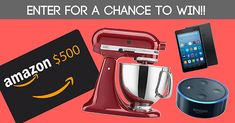Enter For A Chance To Win A $500 Amazon Gift Card, Kitchen Aid Mixer, Amazon FireHD Tablet & Amazon Echo! #pennynewsletter