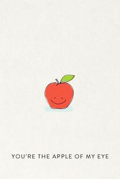 You're the apple of my eye! #FoodPun #FoodQuotes #Luvo #FoodArt #FoodFun