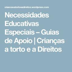 Necessidades Educativas Especiais – Guias de Apoio | Crianças a torto e a Direitos