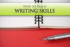 How to Teach Writing Skills: 6 Best Practices