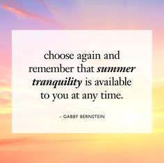 whenever you notice yourself stressed out, choose again and remember that summer tranquility is available to you at any time. Monday Inspiration, Stressed Out, Philosophy, Lyrics, Cards Against Humanity, Sayings, Quotes, Summer, Quotations