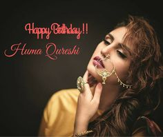 Birthday Wishes From Sir N Maam !! Happy Birthday to Gorgeous and talented Actress Huma Qureshi !! #HumaQureshi #BollywoodActress #BollyWoodStyle #BirthdayWishes #FashionIcon #CelebrityStyle