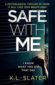 Book Review: Safe With Me by K.L. Slater