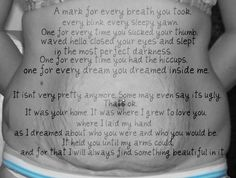 """A poem about a mother's love, and the beauty of pregnancy...stretch marks, weight gain, scars, all tell a beautiful story about. """"A mark for every breath you took, every sleep yawn...""""  Motherhood. Mom Quotes. Children."""