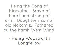 Hiawatha by Henry Wadsworth Longfellow.  Year 3.