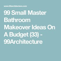 99 Small Master Bathroom Makeover Ideas On A Budget (33) - 99Architecture