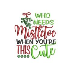 Home :: Design Packages :: Mistletoe Cute Christmas Embroidery Patterns, Cute Embroidery, Christmas Quotes, Christmas Coal, Christmas Vinyl, Christmas Stickers, Funny Christmas, Kids Christmas, Christmas Sweaters