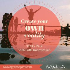 #Create your own Reality! Play against the odds and execute your #Dreams #MotivationMonday #TEDTalk