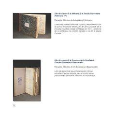 Libro de registro de la Biblioteca de la Escuela Universitaria Politécnica Nº 1. Libro de registro de la Hemeroteca de la Facultad de Ciencias Económicas y Empresariales.