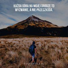 """""""Każda góra na mojej drodze to wyzwanie, a nie przeszkoda"""".  #rosnijwsile #blog #rozwój #motywacja #sukces #siła #pieniądze #biznes #inspiracja #sentencje #myśli #marzenia #szczęście #życie #pasja #aforyzmy #góra #góry #mountain #challenge #wyzwanie #cel #quotes #cytat #cytaty Positive Mind, Mount Rainier, Positivity, Mountains, Words, Nature, Travel, Instagram, Inspiration"""