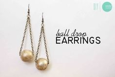 DIY Ball Drop Earrings - have the perfect beads for this, and can think of lots of ways to alter the design to use seed beads and things as well