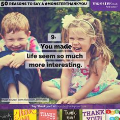 You made life so much more interesting #monsterthankyou #thankyou #quotes