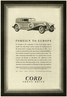 Foreign To Europe Cord Automobile, Train Station, Fine Motor, Vintage Ads, Competition, Europe, The Originals, Auburn, Airplane