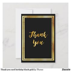 Shop Thank you card birthday black gold created by Thunes. Birthday Thank You Cards, Card Birthday, 90th Birthday Parties, Custom Thank You Cards, Zazzle Invitations, Your Cards, Black Gold, Hand Lettering, Party Supplies