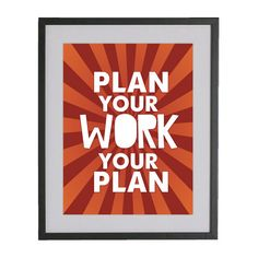 plan your work and work your plan