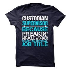 Custodian Supervisor T-Shirt Hoodie Sweatshirts auo. Check price ==► http://graphictshirts.xyz/?p=63046