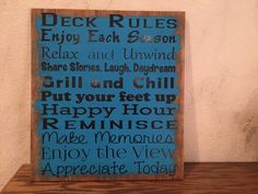 A personal favorite from my Etsy shop https://www.etsy.com/listing/271428757/deck-rules-wooden-sign-outdoor-sign