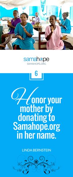 """""""Honor your mother by donating to Samahope.org in her name."""" ~ Linda Bernstein for Next  Avenue 