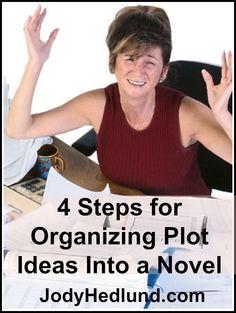 Author, Jody Hedlund: 4 Steps for Organizing Plot Ideas Into a Novel