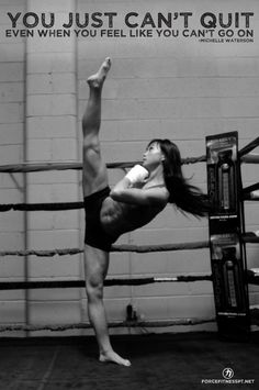 Michelle Waterson, Karate Hottie, MMA, Invicta FC, WMMA, No Quit, Push Through, Perseverance, Determination, Inspiration, Motivation, Fitness, Personal Training, Never Give Up,
