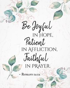 Romans Be Joyful in Hope, Faithful in Prayer - Bible Quote Poster. Inspirational quote scripture poster depicts a beautiful watercolor floral design with blue and pink leaves and features Bible Verse Romans Bible Verses Quotes Inspirational, Christ Quotes, Encouraging Bible Verses, Bible Encouragement, Biblical Quotes, Favorite Bible Verses, Prayer Quotes, Scripture Verses, Hope Quotes