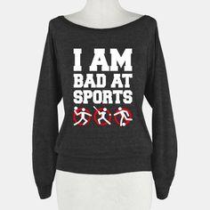 I'm Am Bad At Sports