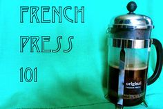 French Press 101
