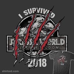 """I Survived"" by TrulyMadlyGeekly Inspired by Jurassic World: Fallen Kingdom Jurassic World 2015, Jurassic Park 1993, Jurassic World Fallen Kingdom, Michael Crichton, Thriller, Science Fiction, Dinosaur Background, Jurassic Movies, Geek Shirts"